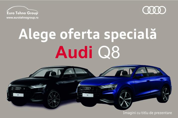 Ofertă specială Audi Q8