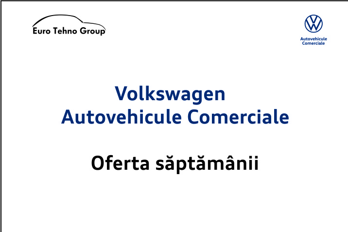 Volkswagen Autovehicule Comerciale - oferta săptămânii
